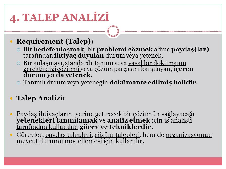 4. TALEP ANALİZİ Requirement (Talep): Talep Analizi: