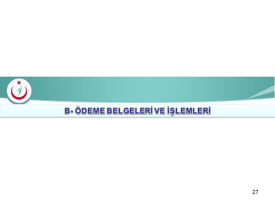 B- ÖDEME BELGELERİ VE İŞLEMLERİ