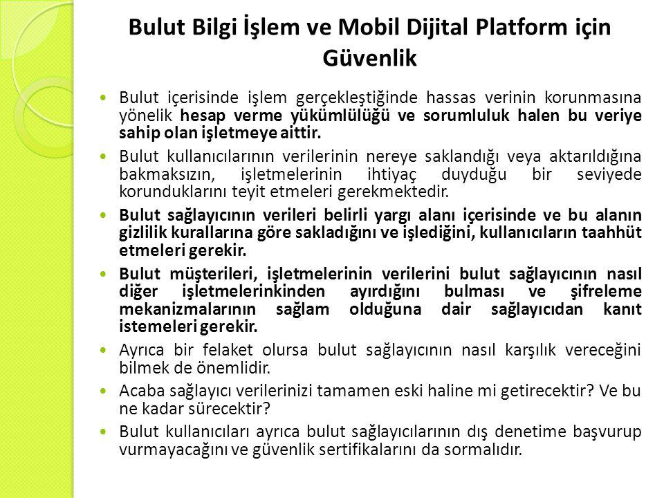 Bulut Bilgi İşlem ve Mobil Dijital Platform için Güvenlik