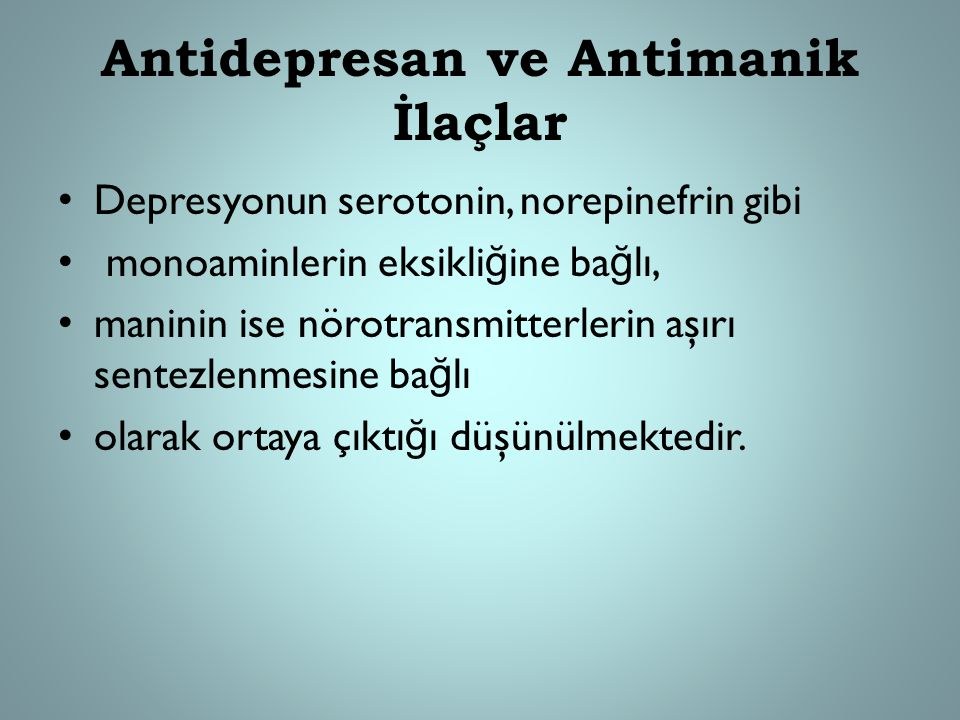Antidepresan ve Antimanik İlaçlar