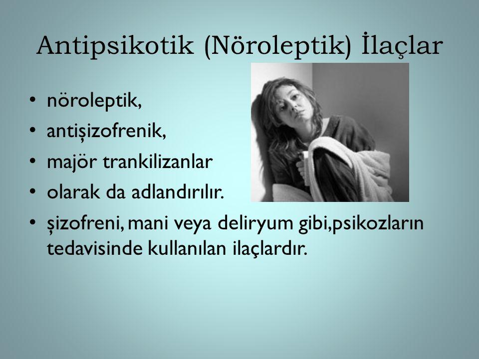 Antipsikotik (Nöroleptik) İlaçlar