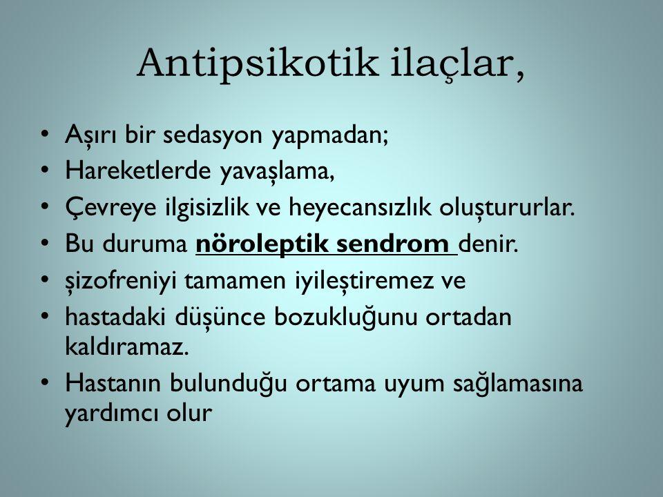 Antipsikotik ilaçlar, Aşırı bir sedasyon yapmadan;