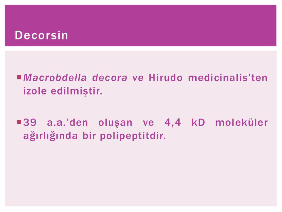 Decorsin Macrobdella decora ve Hirudo medicinalis'ten izole edilmiştir.
