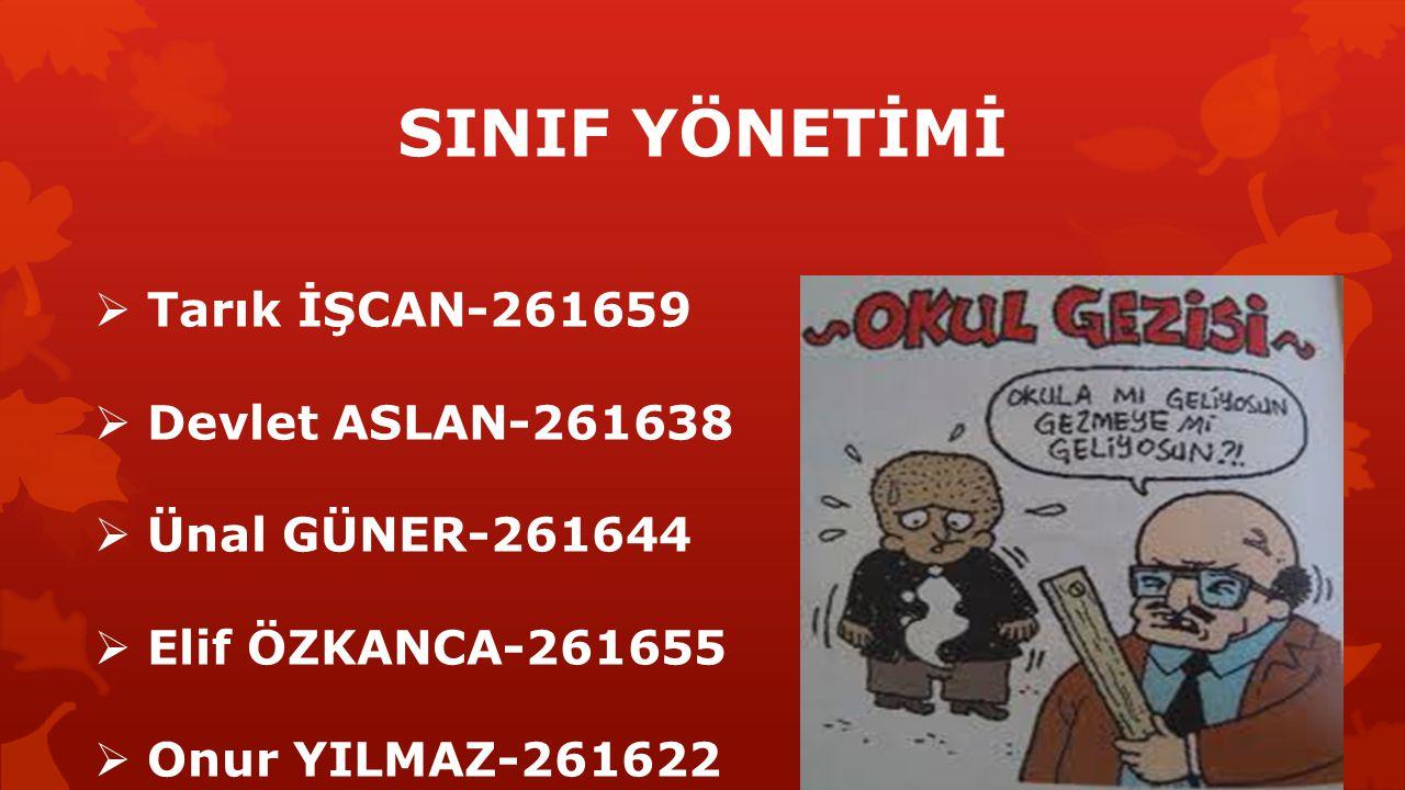 SINIF YÖNETİMİ Tarık İŞCAN-261659 Devlet ASLAN-261638