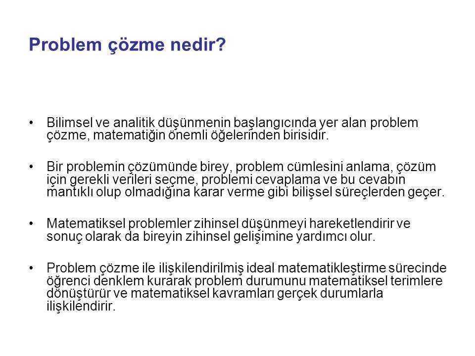 Problem çözme nedir Bilimsel ve analitik düşünmenin başlangıcında yer alan problem çözme, matematiğin önemli öğelerinden birisidir.