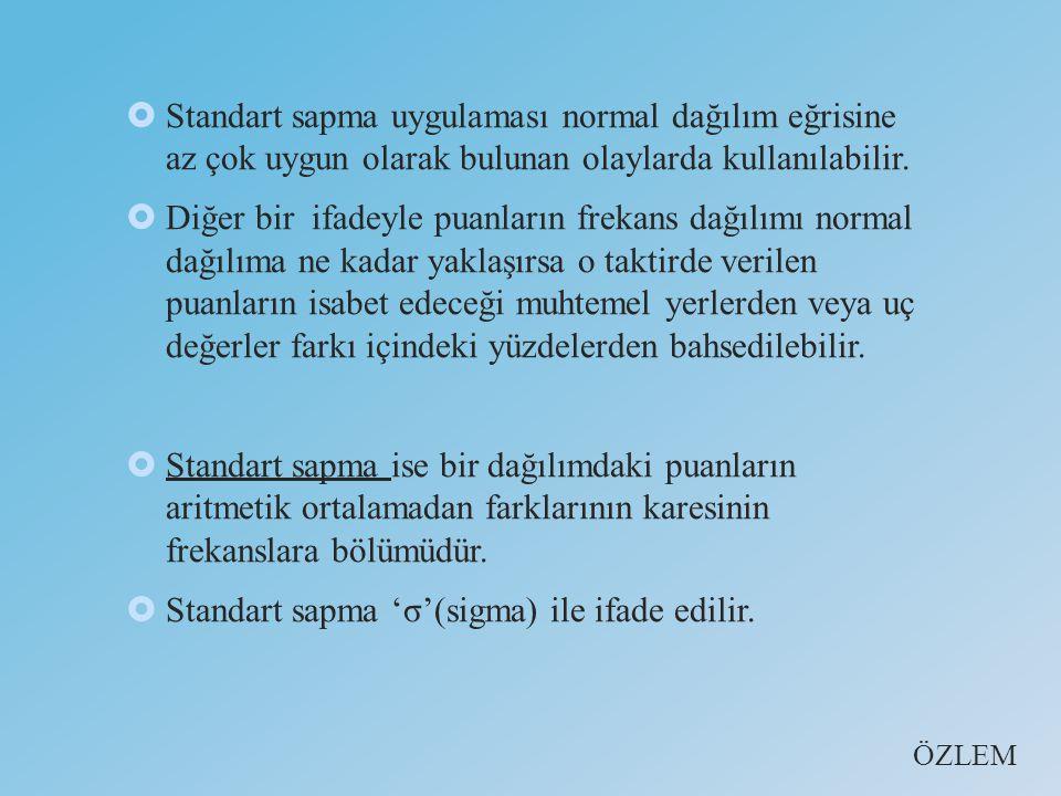 Standart sapma 'σ'(sigma) ile ifade edilir.