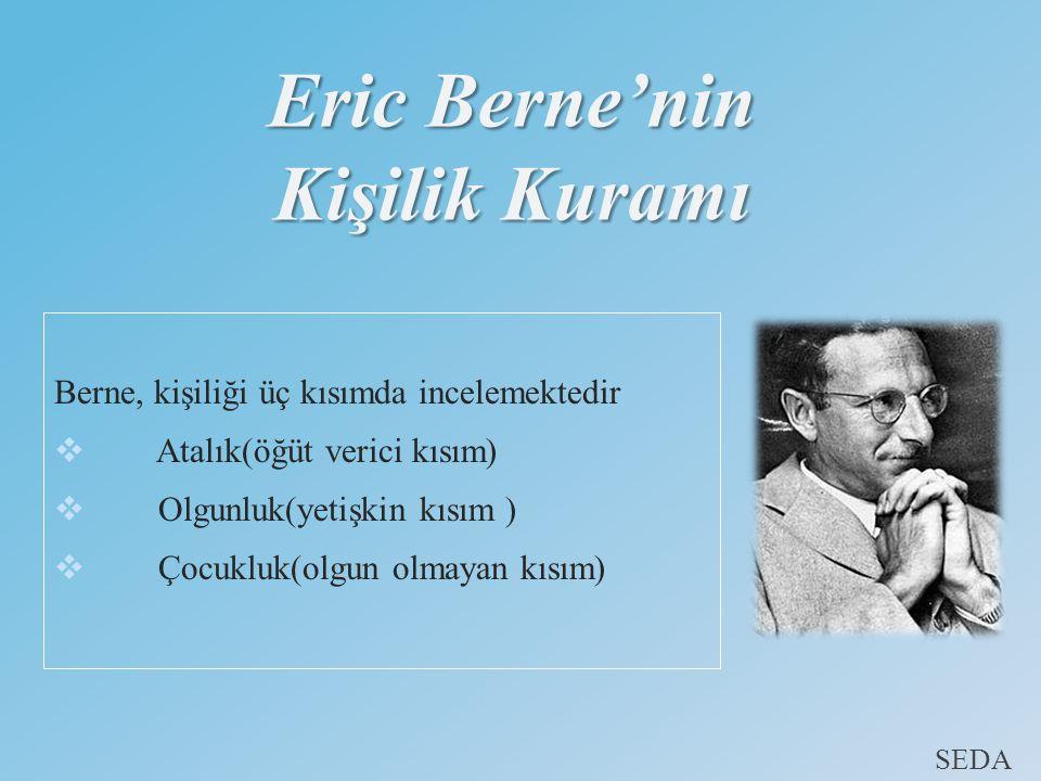 Eric Berne'nin Kişilik Kuramı