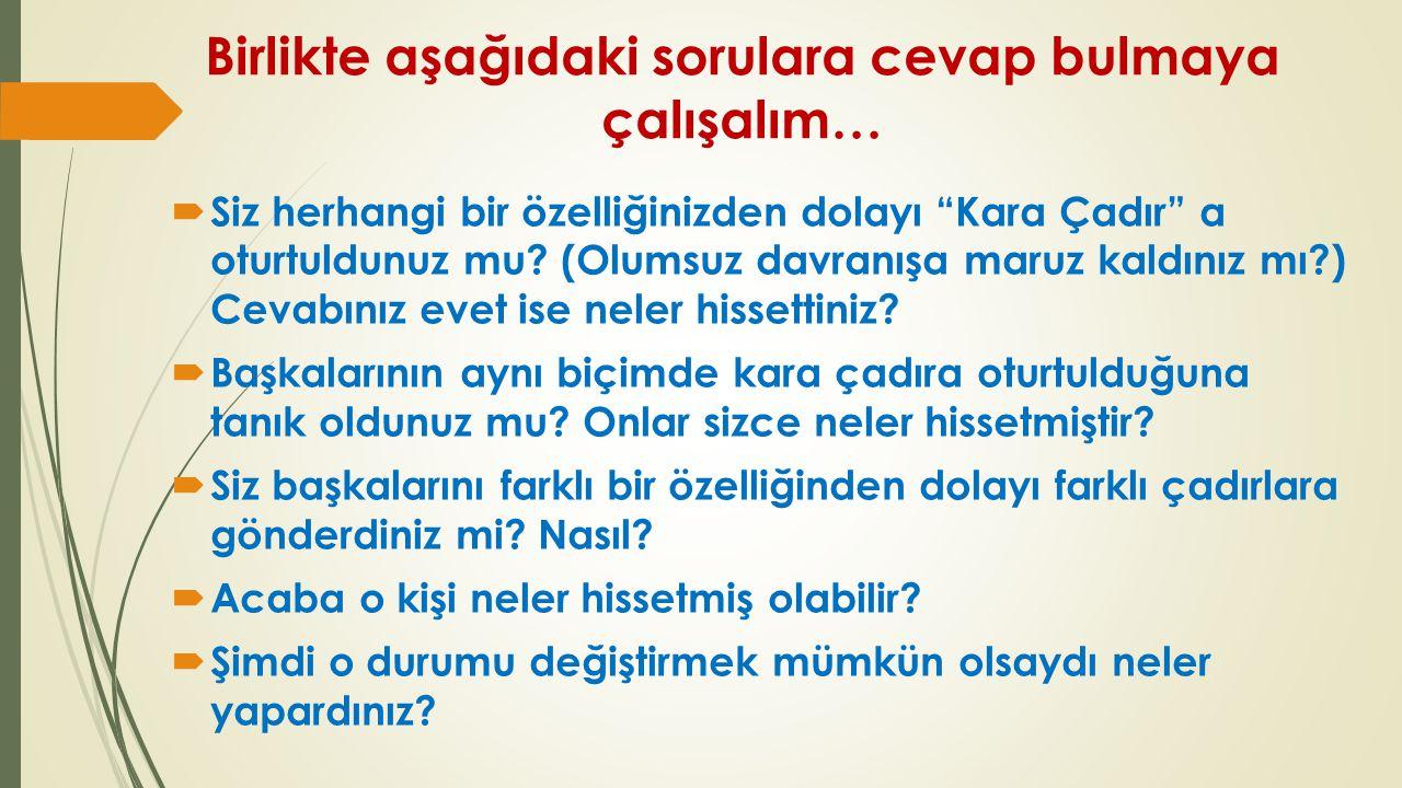 Birlikte aşağıdaki sorulara cevap bulmaya çalışalım…