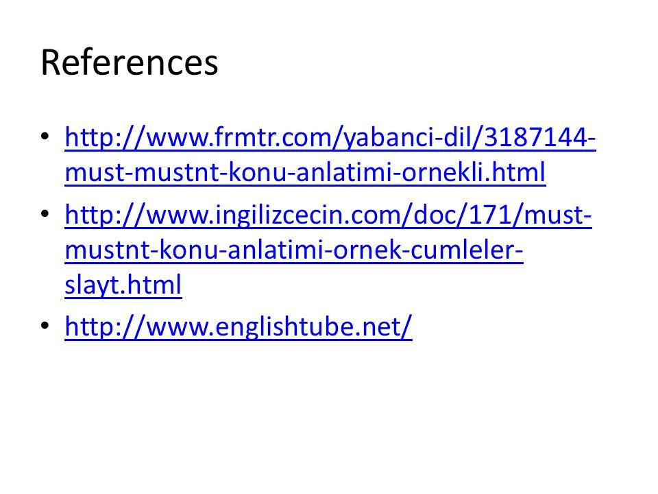 References http://www.frmtr.com/yabanci-dil/3187144-must-mustnt-konu-anlatimi-ornekli.html.