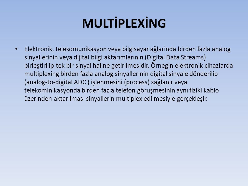 MULTİPLEXİNG