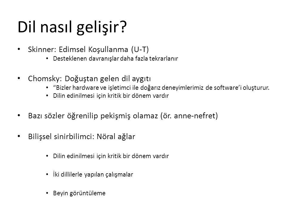Dil nasıl gelişir Skinner: Edimsel Koşullanma (U-T)