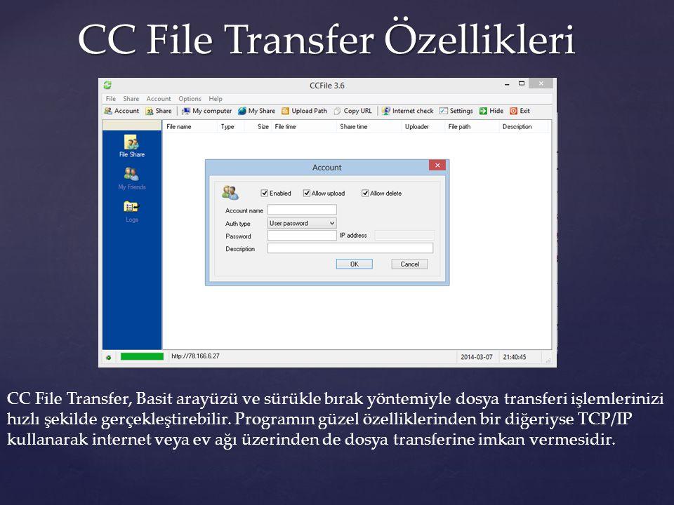 CC File Transfer Özellikleri