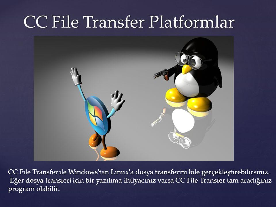 CC File Transfer Platformlar