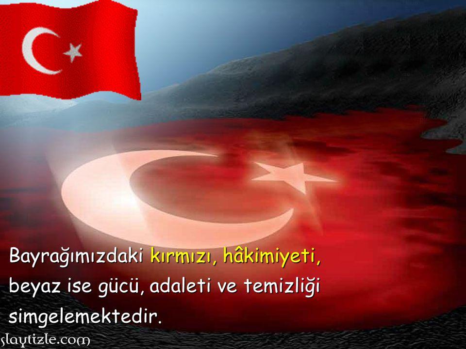 Bayrağımızdaki kırmızı, hâkimiyeti,