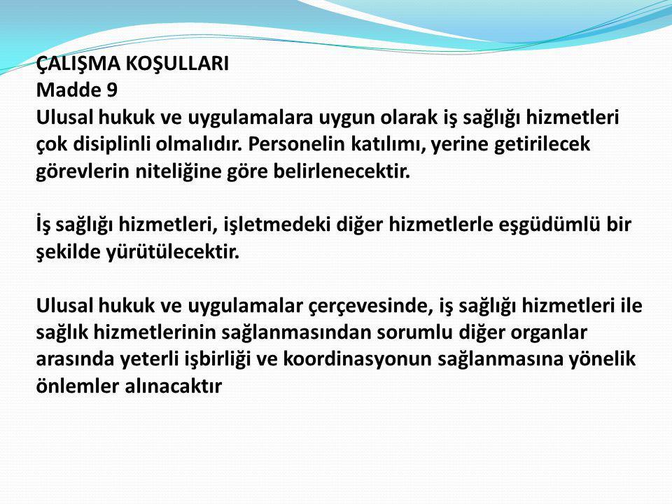 ÇALIŞMA KOŞULLARI Madde 9.