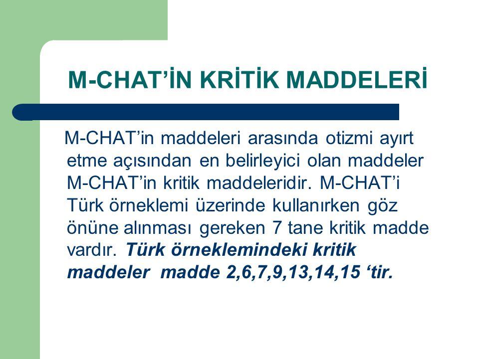 M-CHAT'İN KRİTİK MADDELERİ