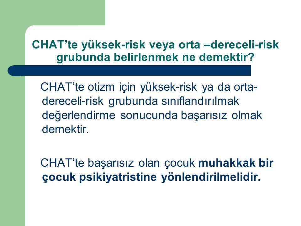 CHAT'te yüksek-risk veya orta –dereceli-risk grubunda belirlenmek ne demektir