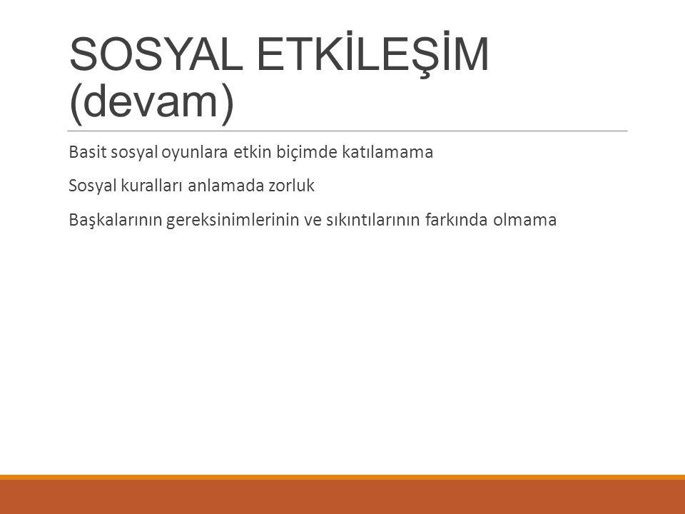 SOSYAL ETKİLEŞİM (devam)