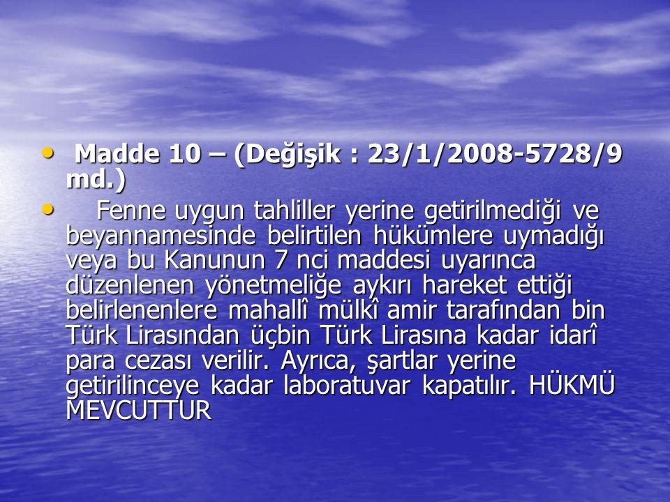 Madde 10 – (Değişik : 23/1/2008-5728/9 md.)