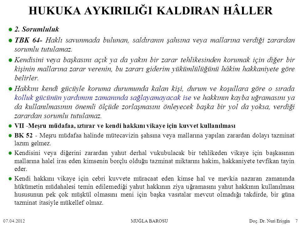 HUKUKA AYKIRILIĞI KALDIRAN HÂLLER