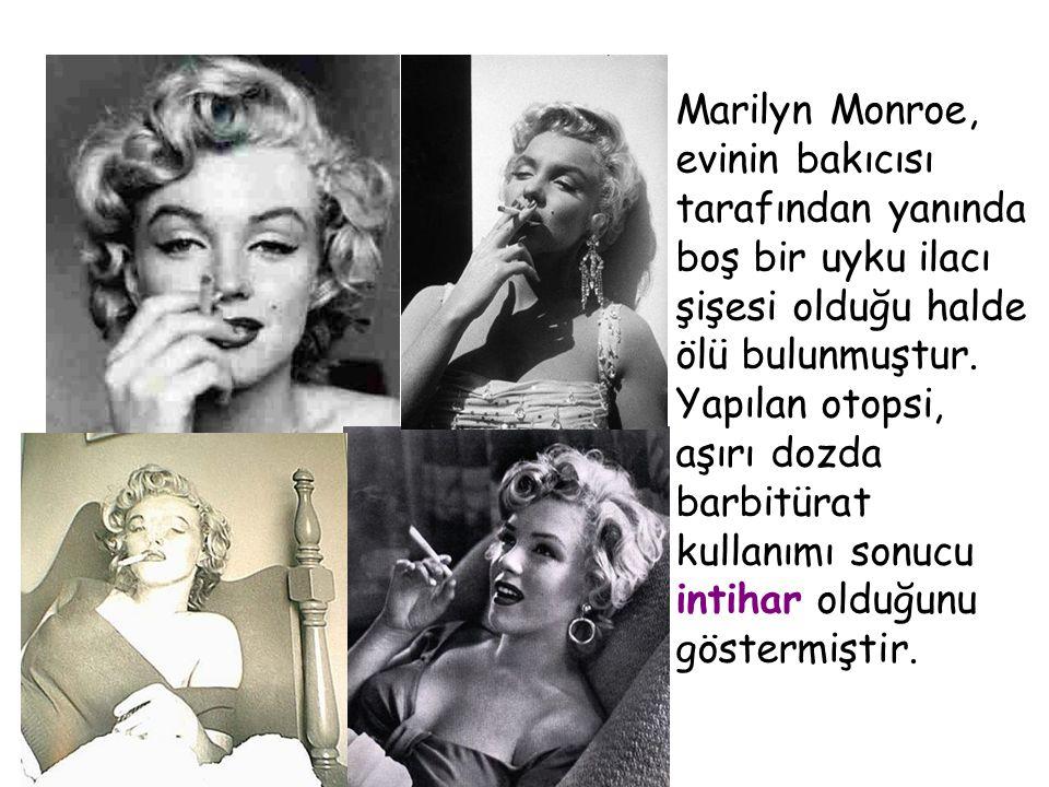 Marilyn Monroe, evinin bakıcısı tarafından yanında boş bir uyku ilacı şişesi olduğu halde ölü bulunmuştur.