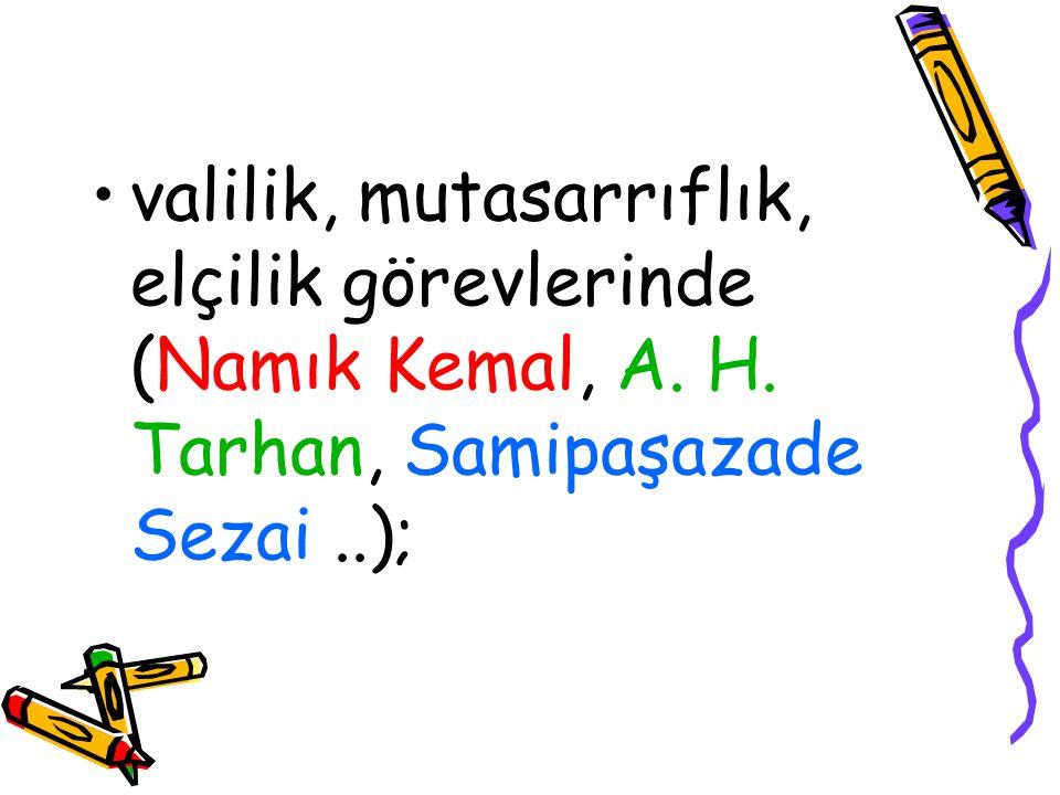 valilik, mutasarrıflık, elçilik görevlerinde (Namık Kemal, A. H