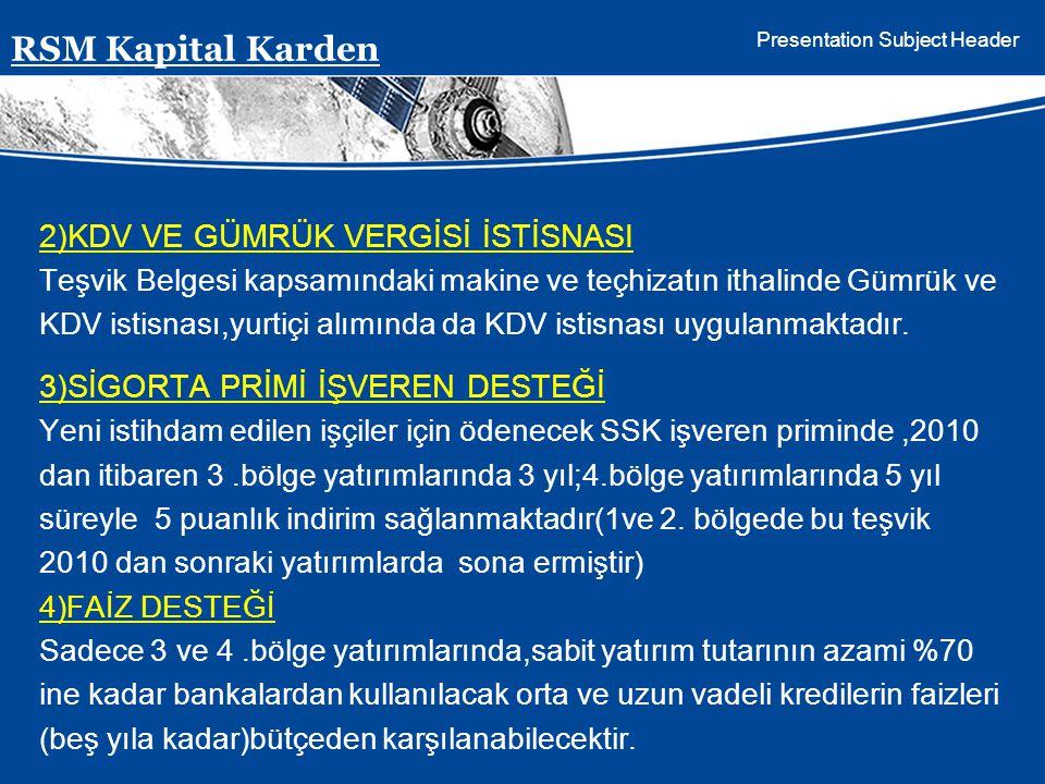 RSM Kapital Karden 2)KDV VE GÜMRÜK VERGİSİ İSTİSNASI