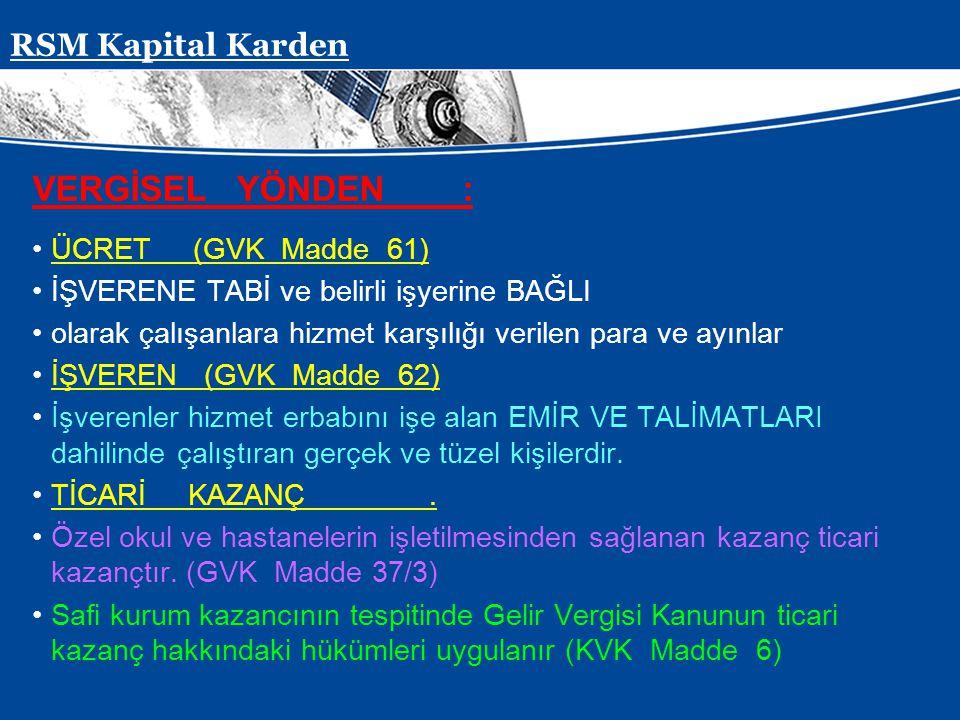 VERGİSEL YÖNDEN : RSM Kapital Karden ÜCRET (GVK Madde 61)