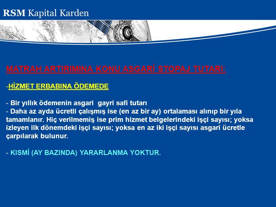 RSM Kapital Karden MATRAH ARTIRIMINA KONU ASGARİ STOPAJ TUTARI: