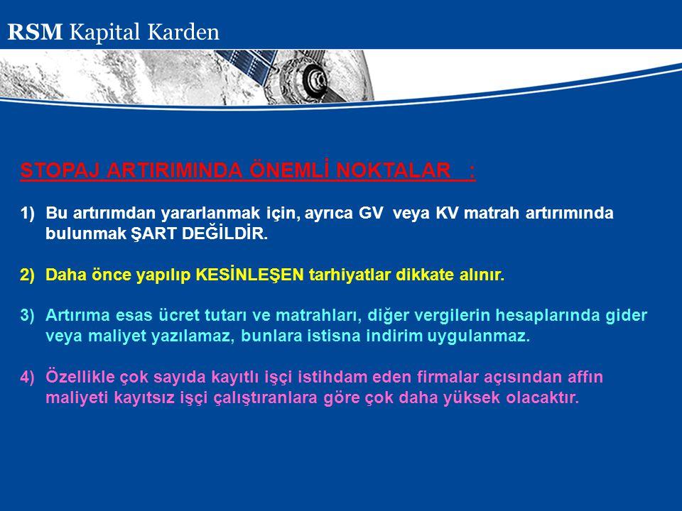 RSM Kapital Karden STOPAJ ARTIRIMINDA ÖNEMLİ NOKTALAR :