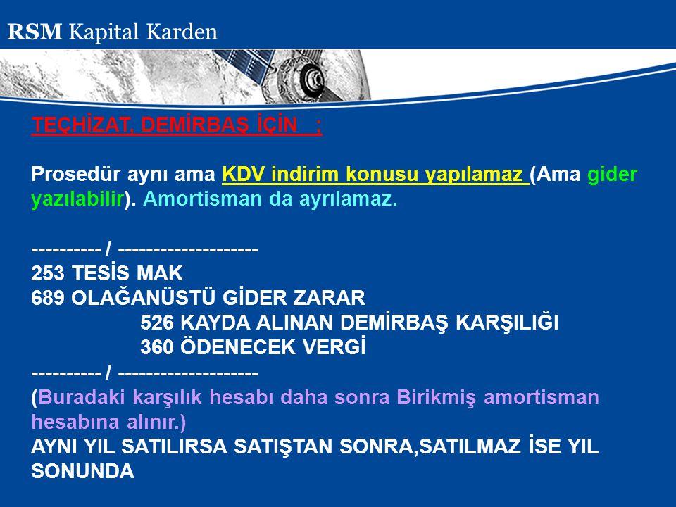 RSM Kapital Karden TEÇHİZAT, DEMİRBAŞ İÇİN ;