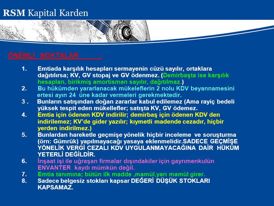 RSM Kapital Karden ÖNEMLİ NOKTALAR :