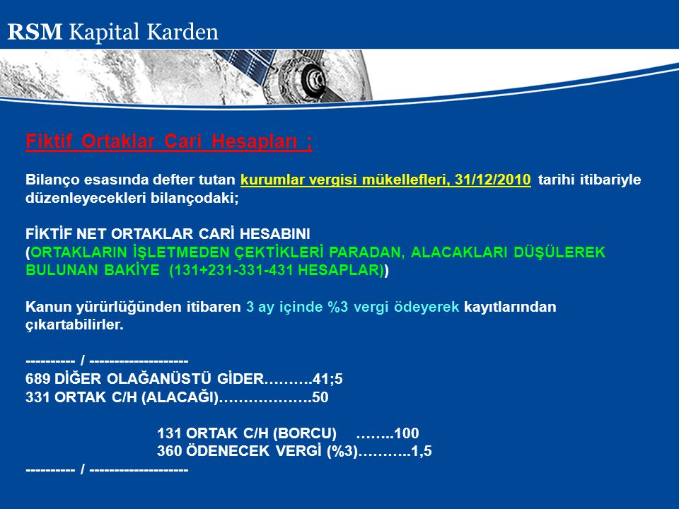 RSM Kapital Karden Fiktif Ortaklar Cari Hesapları ;