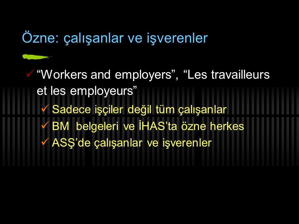 Özne: çalışanlar ve işverenler