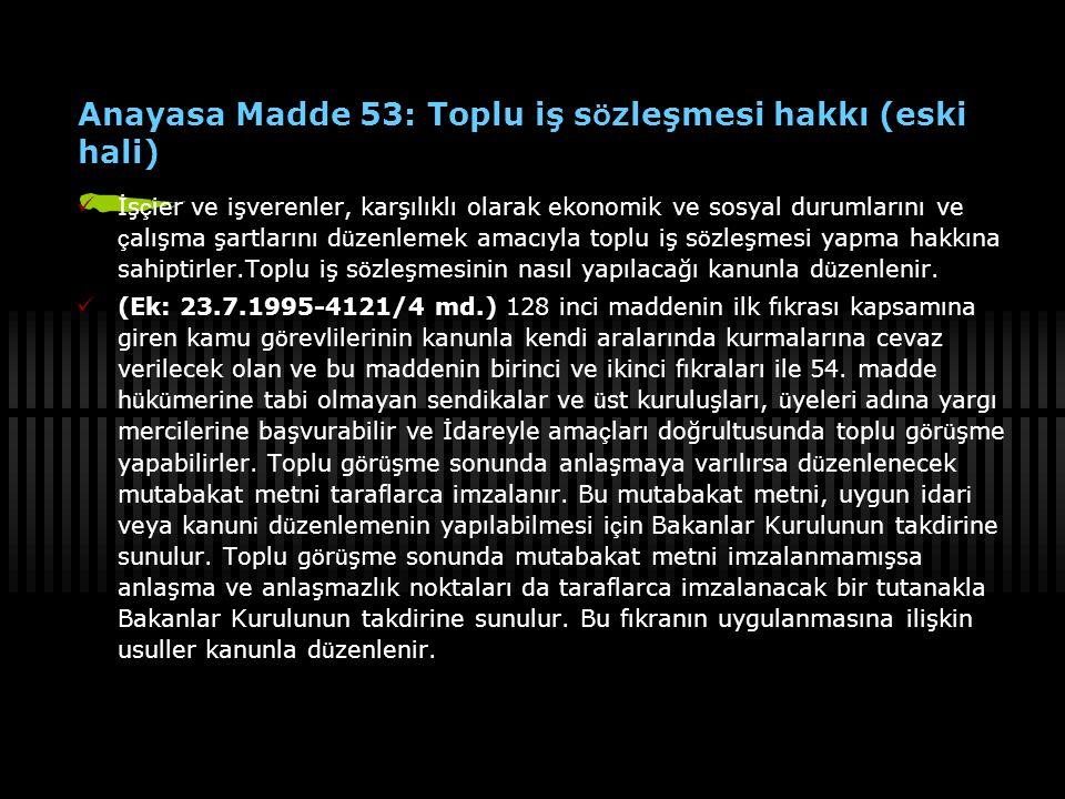 Anayasa Madde 53: Toplu iş sözleşmesi hakkı (eski hali)