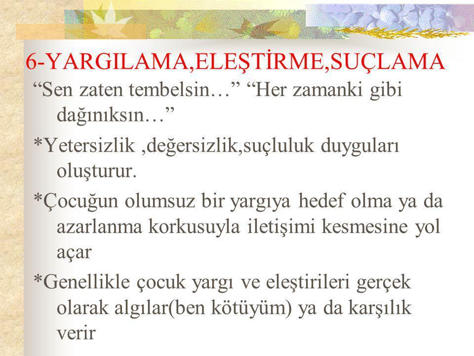 6-YARGILAMA,ELEŞTİRME,SUÇLAMA