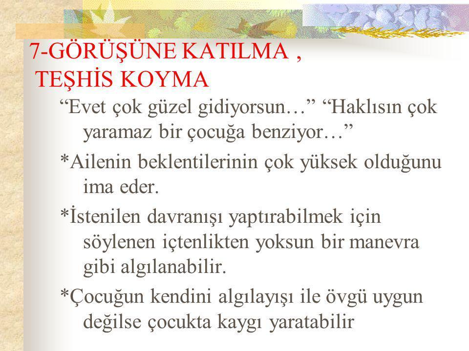 7-GÖRÜŞÜNE KATILMA , TEŞHİS KOYMA