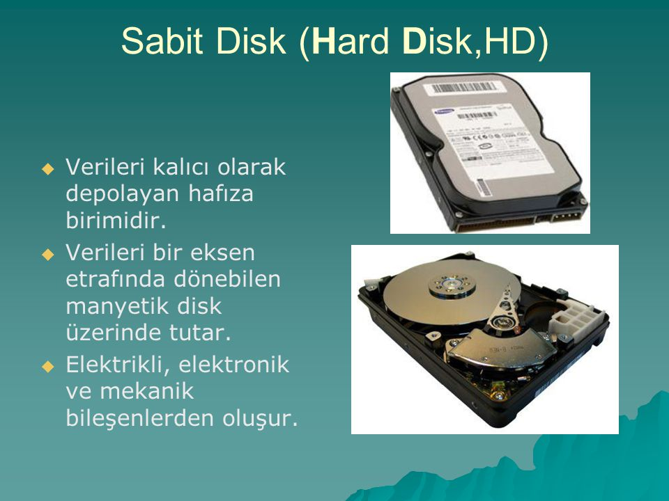 Sabit Disk (Hard Disk,HD)