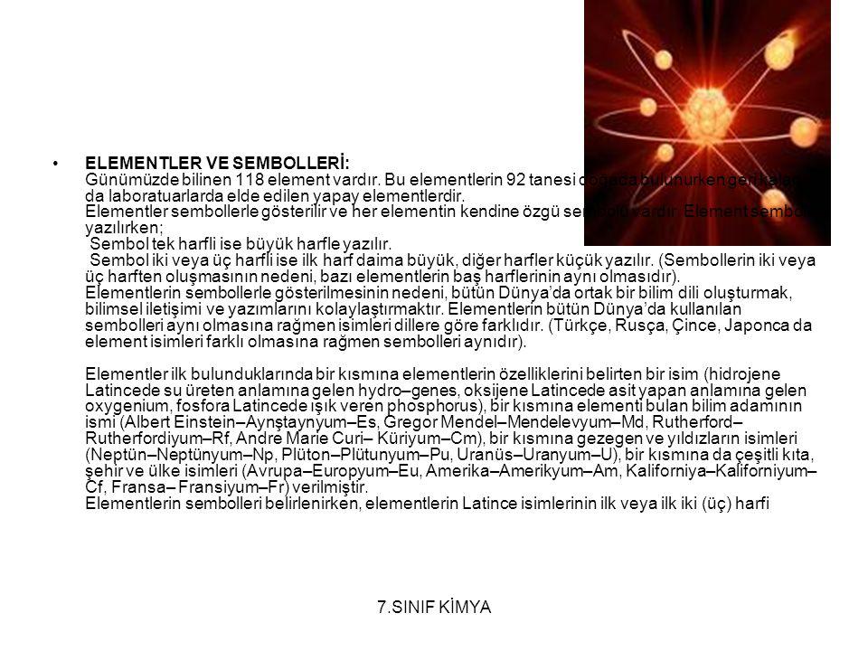 ELEMENTLER VE SEMBOLLERİ: Günümüzde bilinen 118 element vardır