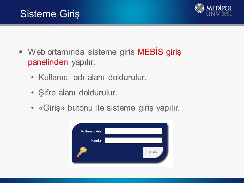 Sisteme Giriş Web ortamında sisteme giriş MEBİS giriş panelinden yapılır. Kullanıcı adı alanı doldurulur.