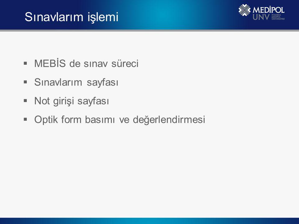 Sınavlarım işlemi MEBİS de sınav süreci Sınavlarım sayfası