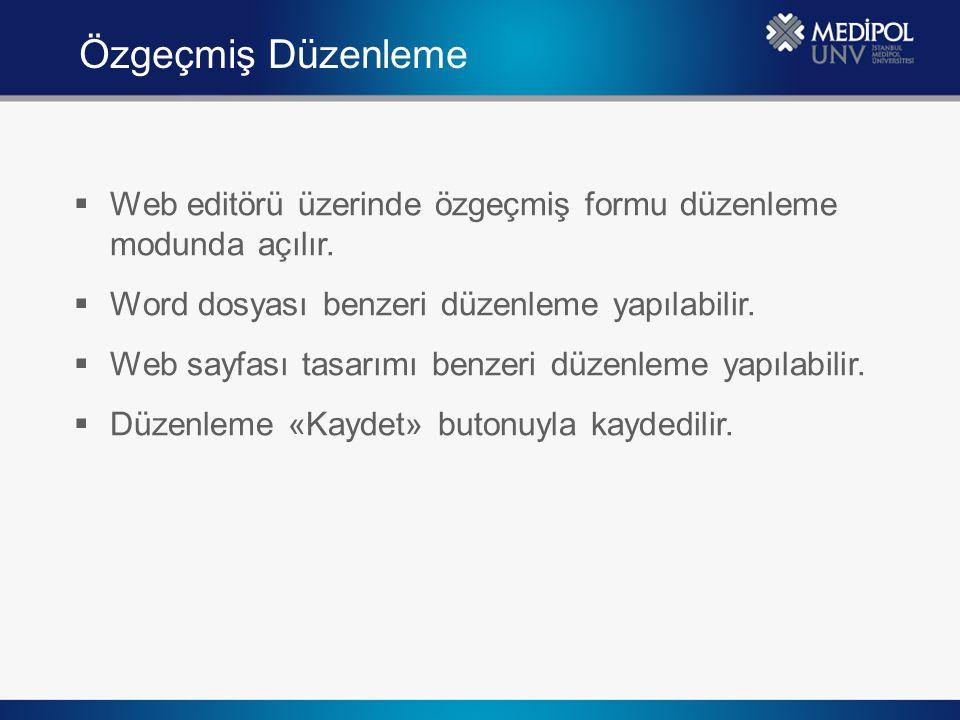Özgeçmiş Düzenleme Web editörü üzerinde özgeçmiş formu düzenleme modunda açılır. Word dosyası benzeri düzenleme yapılabilir.