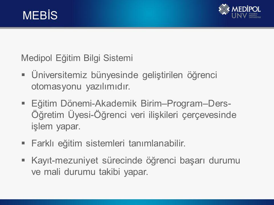 MEBİS Medipol Eğitim Bilgi Sistemi. Üniversitemiz bünyesinde geliştirilen öğrenci otomasyonu yazılımıdır.