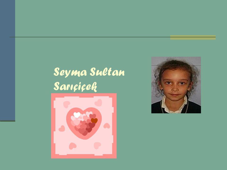 Seyma Sultan Sarıçiçek