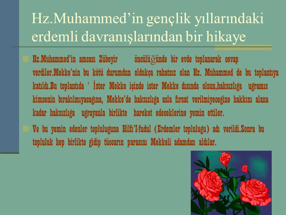 Hz.Muhammed'in gençlik yıllarındaki erdemli davranışlarından bir hikaye