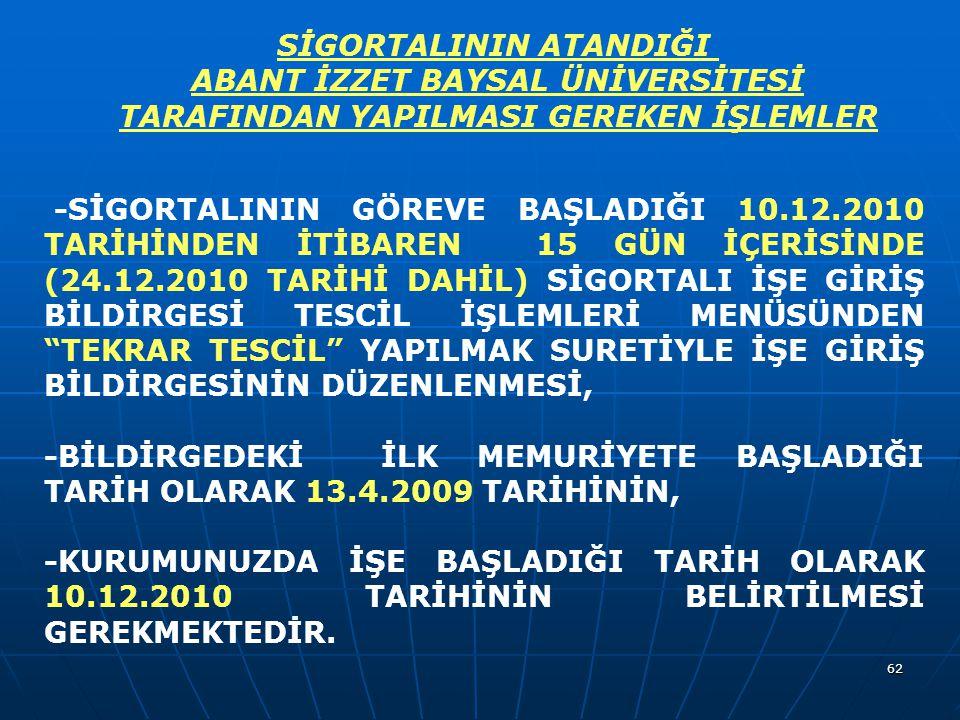 SİGORTALININ ATANDIĞI ABANT İZZET BAYSAL ÜNİVERSİTESİ