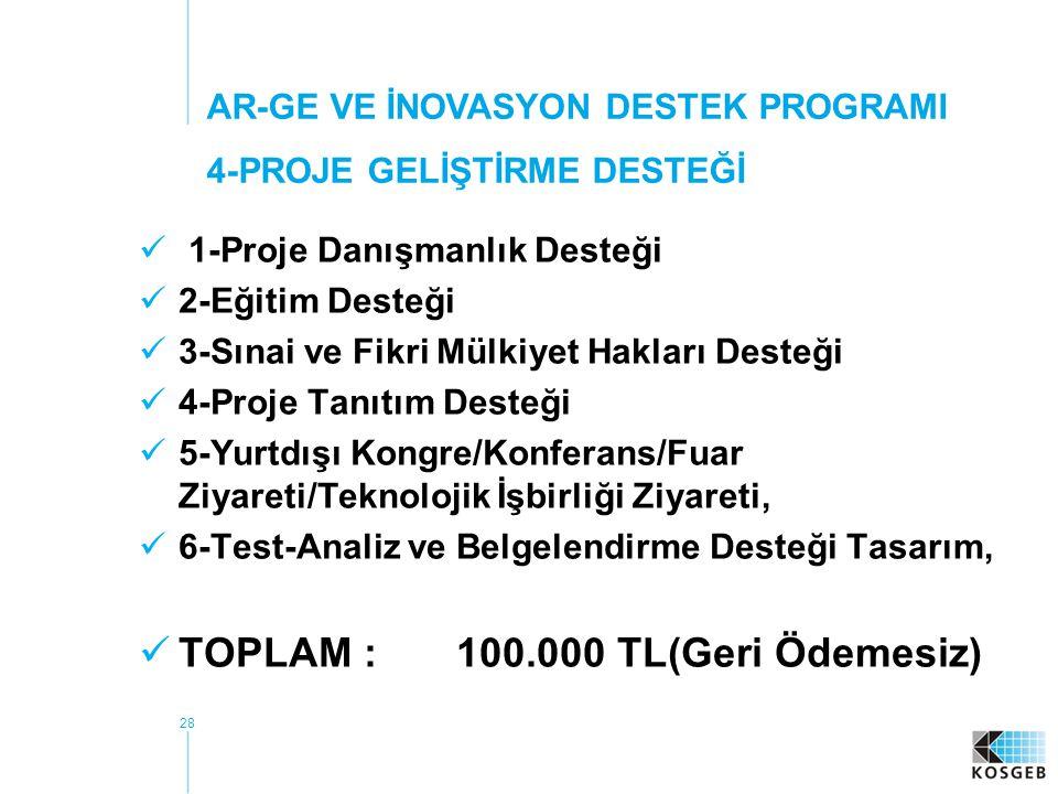 TOPLAM : 100.000 TL(Geri Ödemesiz)