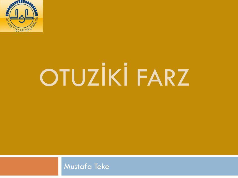 OTUZİKİ FARZ Mustafa Teke