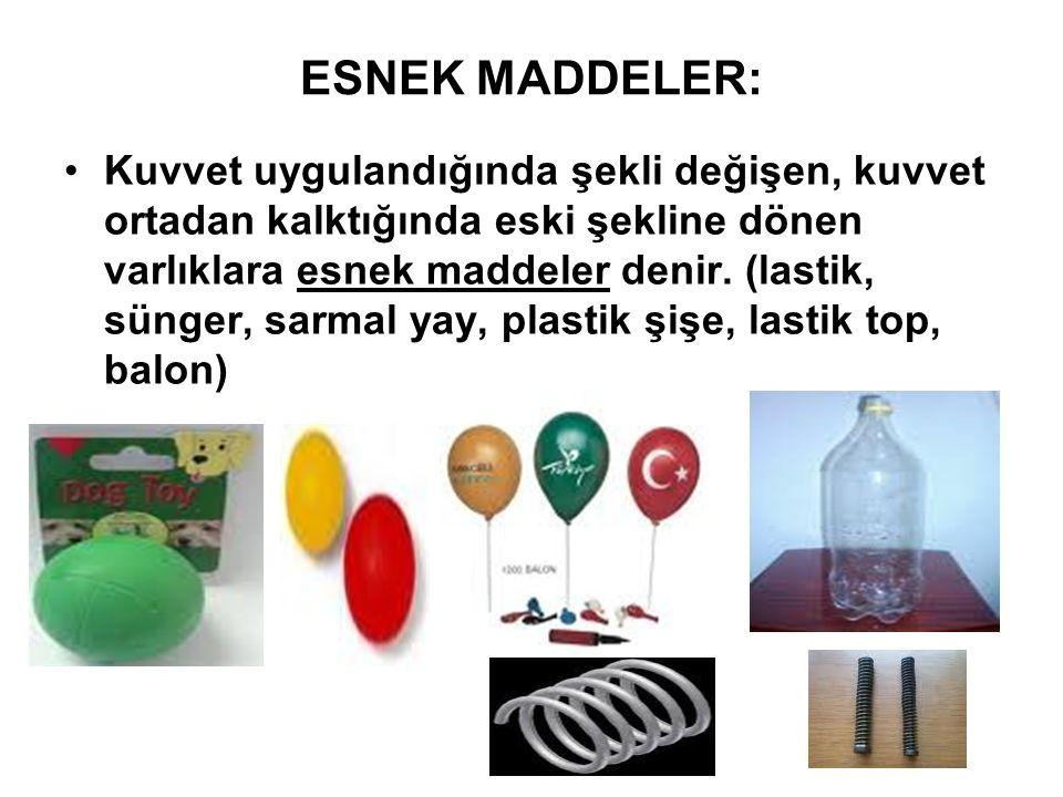 ESNEK MADDELER: