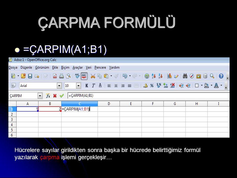 ÇARPMA FORMÜLÜ =ÇARPIM(A1;B1)